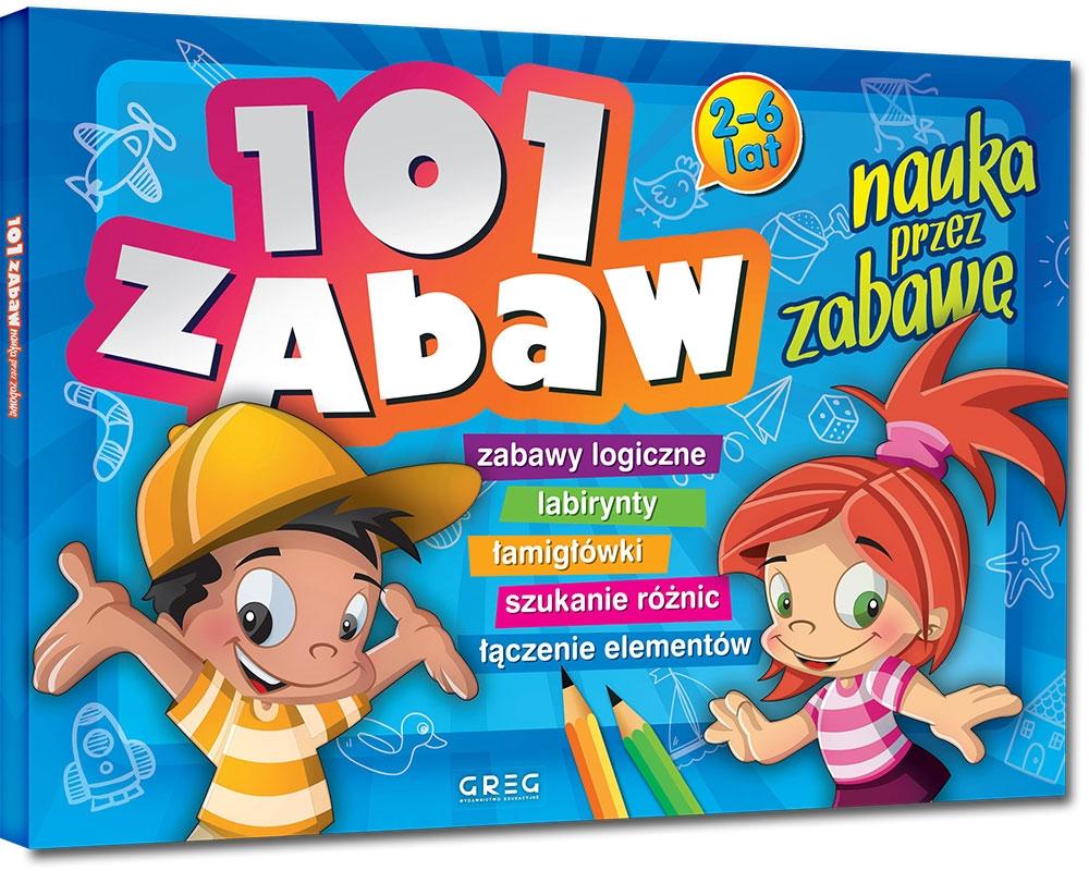 101 zabaw - nauka przez zabawę Ewa Sajek