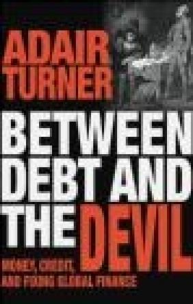Between Debt and the Devil Adair Turner