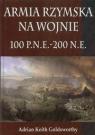 Armia Rzymska na wojnie 100 p.n.e. - 200 n.e.
