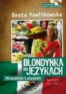 Blondynka na językach Hiszpański latynoski Pawlikowska Beata