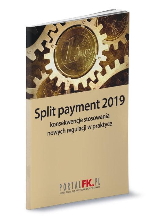 Split payment 2019 konsekwencje stosowania  nowych regulacji w praktyce Trzpioła Katarzyna