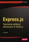 Express.js Tworzenie aplikacji sieciowych w Node.js