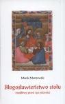 Błogosławieństwo stołu Modlitwy przed i po jedzeniu Marczewski Marek