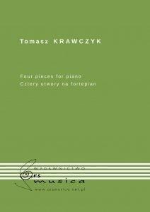 For pieces for piano (Cztery utwory na fortepian) Tomasz Krawczyk