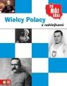 To mój kraj Wielcy Polacy