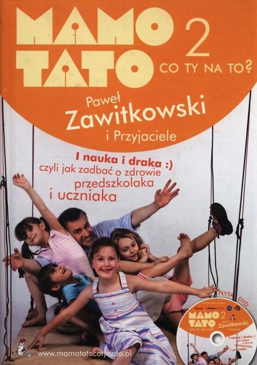 Mamo Tato co Ty na to 2 z płytą DVD Zawitkowski Paweł