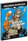 Sprytni Słowianie. Horrrendalna historia Polski