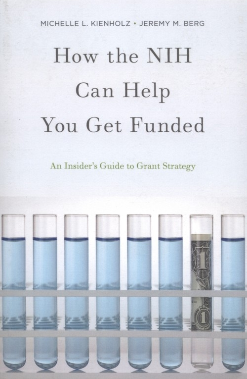 How the NIH Can Help You Get Funded Kienholz Michelle L., Berg Jeremy M.
