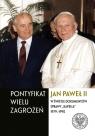 Pontyfikat wielu zagrożeń