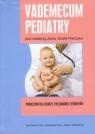 Vademecum pediatry Podręcznik dla lekarzy, pielęgniarek i studentów