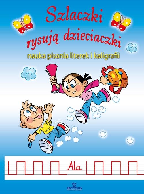 Szlaczki rysują dzieciaczki Żukowski Jarosław