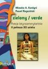 Zielony / verde Poezja latynoamerykańska I połowa XX wieku antologia + Zielony Kardyni M., A., Rogoziński P.