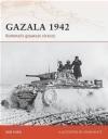 Gazala 1942 Rommel's Greatest Victory (C.#196) Ken Ford, K Ford