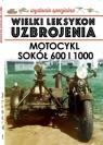 Wielki Leksykon Uzbrojenia Wydanie Specjalne 07/2020 Motocykl Sokół 600 i 1000