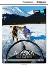Alaska: Wild and Free High Beginning Book with Online Access Harris Nic