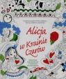 Alicja w Krainie Czarów Niezwykłe kolorowanki z plakatem do ozdobienia