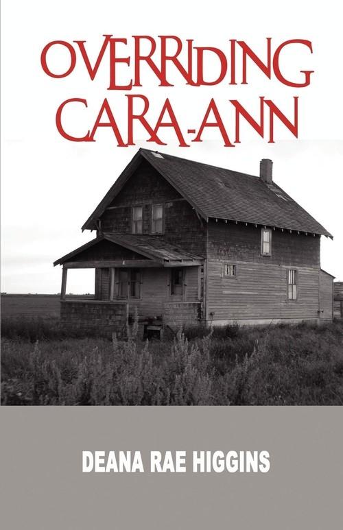 Overriding Cara-Ann Higgins Deana Rae