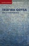 Tratwa Odysa Esej o uchodźcach Kot Dobrosław