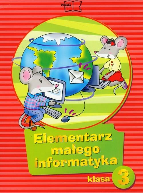 Elementarz małego informatyka 3 podręcznik z płytą CD Stankiewicz-Chatys Anna, Sęk Ewelina