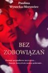 Bez zbowiązań Morawiec-Wysocka Paulina