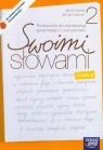 Swoimi słowami 2 podręcznik do kształcenia językowego z ćwiczeniami Szulc Maciej, Gorzałczyńska-Mróz Agnieszka