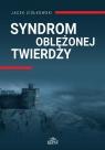 Syndrom oblężonej twierdzy Ziółkowski Jacek