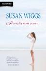 A między nami ocean Wiggs Susan