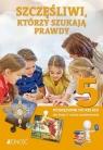 Klasa V SP. Szczęśliwi, którzy szukają prawdy. Podręcznik do nauki religii ks. dr K. Mielnicki, E. Kondrak