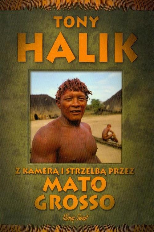 Z kamerą i strzelbą przez Mato Grosso Halik Tony