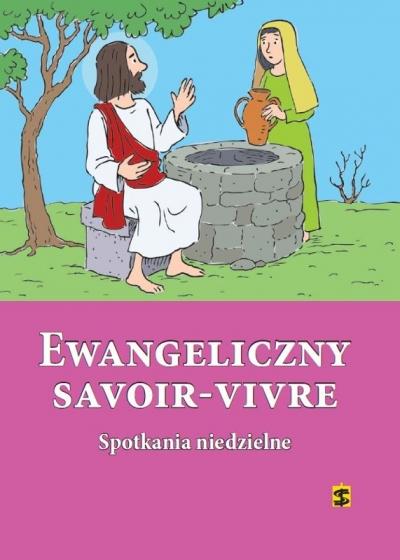 Ewangeliczny Savoir-Vivre - sprawdziany niedzielne