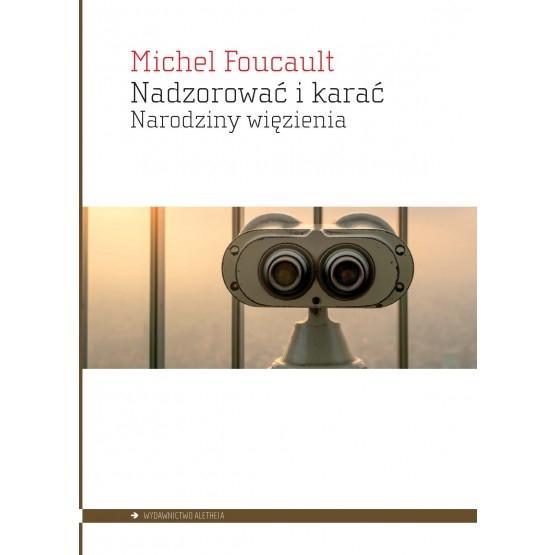 Nadzorować i karać Foucault Michel