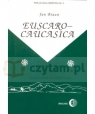 Euscaro-Caucasica Historical and Comparative Studies on Kartvelian and Basque Braun Jan