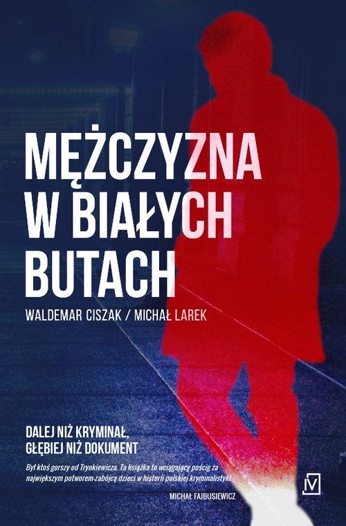 Mężczyzna w białych butach Ciszak Waldemar, Larek Michał