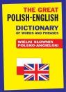 The Great Polish-English Dictionary of Words and Phrases Wielki słownik Gordon Jacek