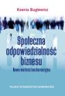 Społeczna odpowiedzialność biznesu Nowa wartość konkurencyjna Buglewicz Ksenia