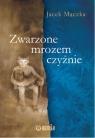 Zwarzone mrozem czyżnie Jacek Mączka