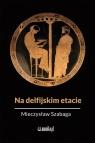 Na delfijskim etacie Szabaga Mieczysław