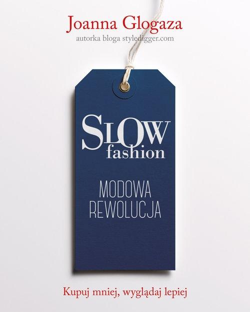 Slow fashion. Modowa rewolucja Glogaza Joanna
