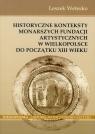 Historyczne konteksty monarszych fundacji artystycznych w Wielkopolsce do Wetesko Leszek