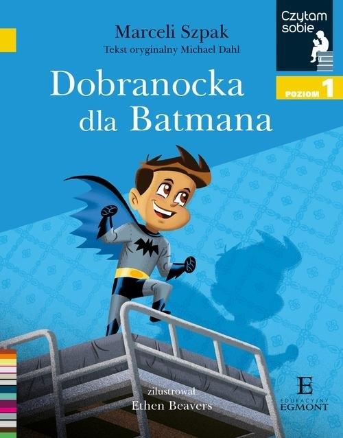 Czytam sobie Dobranocka dla Batmana Poziom 1 Szpak Marceli