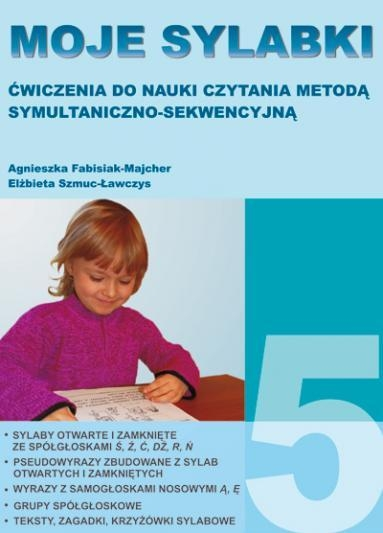 Moje sylabki - wczesna nauka czytania metodą symultaniczno-sekwencyjną. Zestaw 5 Agnieszka Fabisiak-Majcher, Elżbieta Szmuc-Ławczys