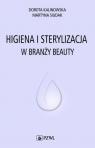Higiena i sterylizacja w branży beauty Dorota Kalinowska, Martyna Siu