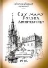Czy mamy polską architekturę? - szcześcioksiąg o architekturze polskiej