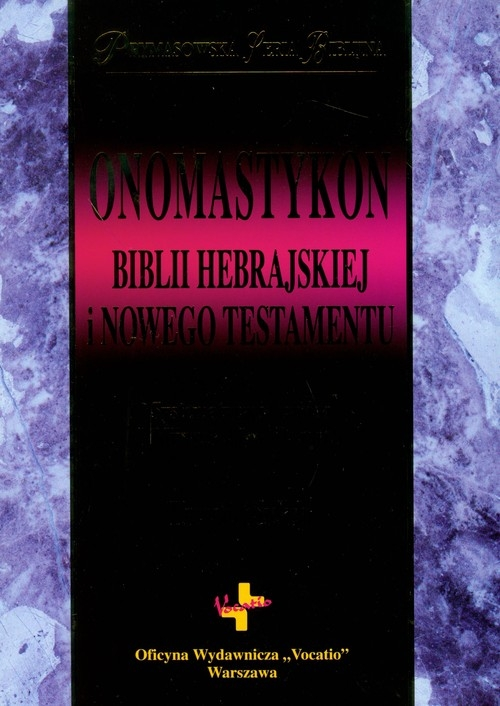 Onomastykon Biblii Hebrajskiej i Nowego Testamentu Sielicki Krzysztof