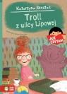 Już czytam! Troll z ulicy Lipowej Tom 16