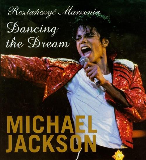 Roztańczyć marzenia Dancing the Dream Michael Jackson Jackson Michael