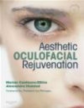Aesthetic Oculofacial Rejuvenation Alessandra Haddad, Marian Zilkha, M Cantisano-Zilkha
