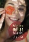 Blaski życia Miller Katarzyna