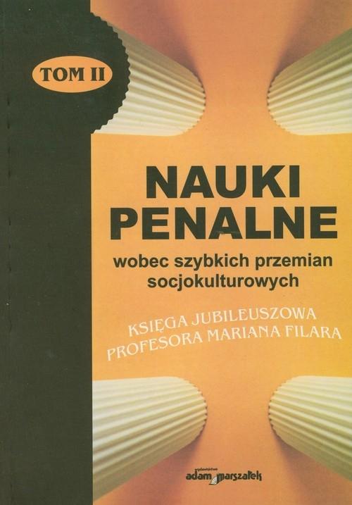 Nauki penalne wobec szybkich przemian socjokulturowych Tom II