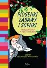 Piosenki zabawy i scenki W przedszkolu w szkole i w domu Grochowalska-Wojciechowska Krystyna